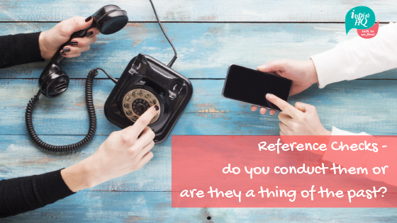 reference-checks-do-you-conduct-them-or-are-they-a-thing-of-the-past_-1