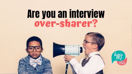 are-you-an-interview-over-sharer_