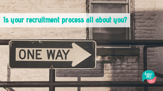 is-your-recruitment-process-all-about-you_
