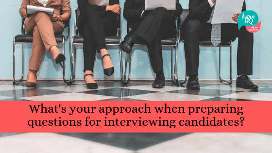 whats-your-approach-when-preparing-questions-for-interviewing-candidates_