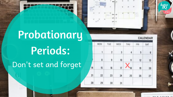 probationary-periods-dont-set-and-forget-image