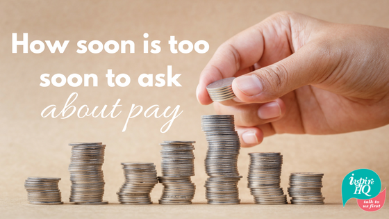 how-soon-is-too-soon-to-ask-about-pay_