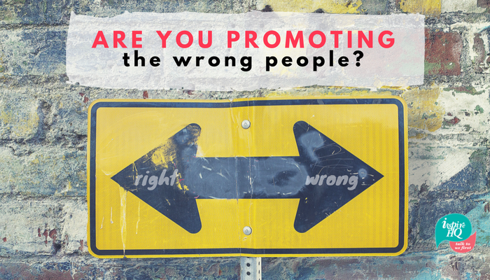 are-you-promoting-the-wrong-people_