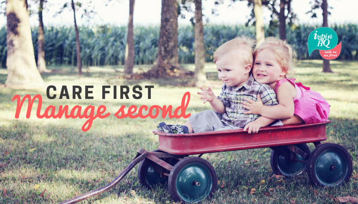 care-first-manage-second