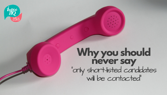 why-you-should-never-say-_only-short-listed-candidates-will-be-contacted