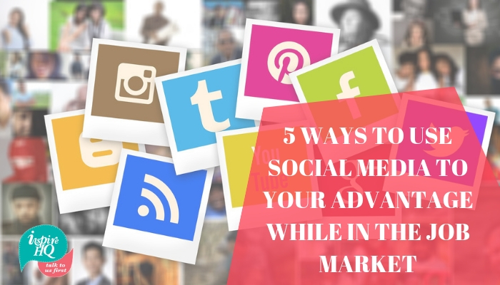 5-ways-to-use-social-media-to-your-advantage-while-in-the-job-market