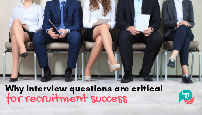 why-interview-questions-are-critical-for-recruitment-success